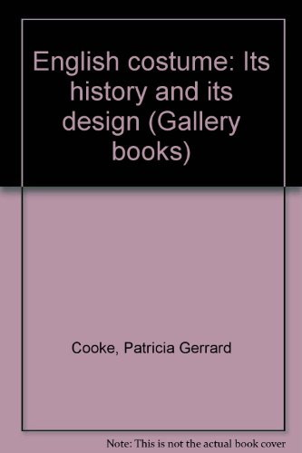 English costume: Its history and its design: Cooke, Patricia Gerrard