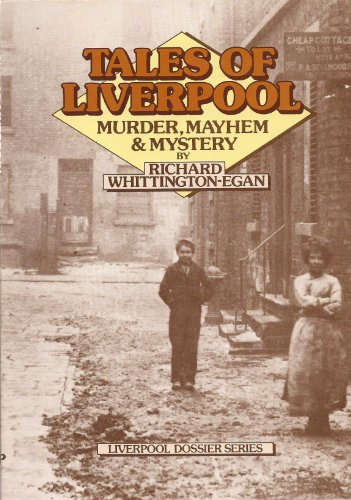 9780900389108: Tales of Liverpool: Murder, Mayhem and Mystery (Liverpool Dossier)