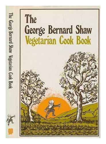 George Bernard Shaw Vegetarian Cook Book: Laden, Alice