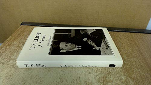 TS Eliot A Memoir: Sencourt Robert: