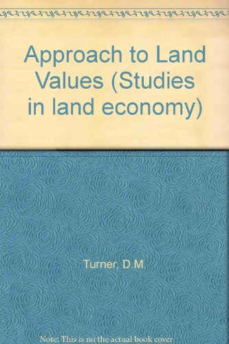 Studies in Land Economy an Approach to Land Values