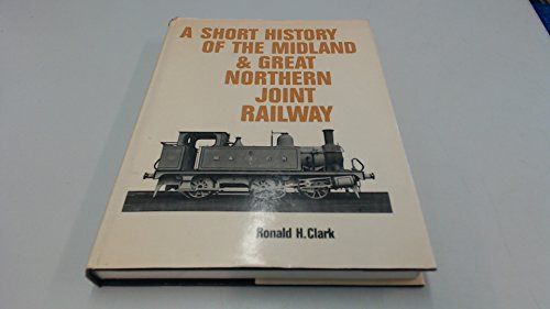 9780900404054: Short History of the Midland and Great Northern Joint Railway
