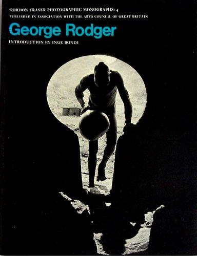9780900406478: Rodger, George: Photographer (The Gordon Fraser photographic monographs ; 4)