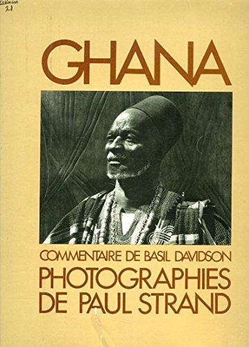 Ghana : An African Portrait: Paul Strand, photos; Basil Davidson, commentary