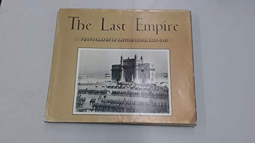 9780900406744: Last Empire: Photography in British India, 1855-1911