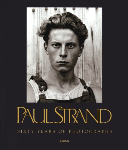 9780900406829: Paul Strand: Sixty Years of Photographs (Aperture Monograph)