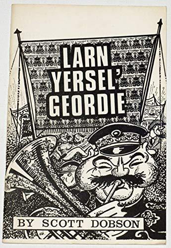 Larn Yersel Geordie: Dobson, Scott