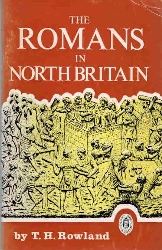 Romans in North Britain (Northern history booklets): Rowland, T.H.