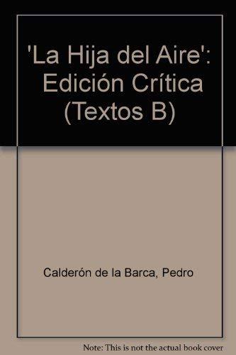 9780900411106: 'La Hija del Aire': Edición Crítica (Textos B)