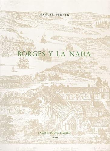 9780900411175: Borges y la Nada (Monografías A)