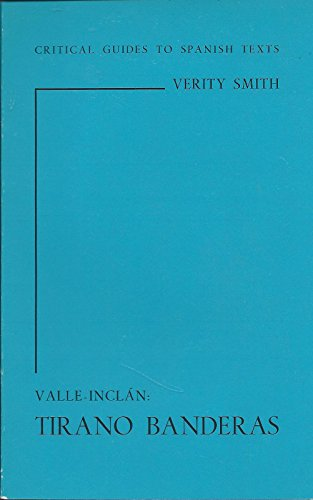 Valle-Inclan: Tirano Banderas (Critical Guides to Spanish Texts) (9780900411243) by Peter J. Smith