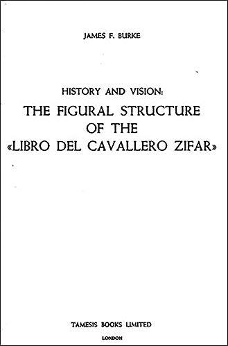 9780900411588: History and Vision: The Figural Structure of the 'Libro del Cavallero Zifar' (28) (Coleccion Tamesis: Serie A, Monografias)