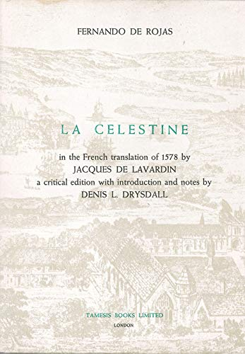 9780900411830: 'La Celestine' in the French translation of 1578 by Jacques de Lavardin (Textos B) (French Edition)