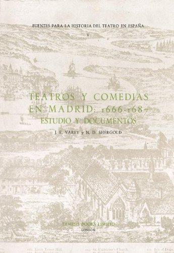 9780900411892: Teatros y Comedias en Madrid: 1666-1687: Estudio y Documentos (5) (Coleccion Tamesis: Serie C, Fuentes Para la Historia del Teatro en Espana)