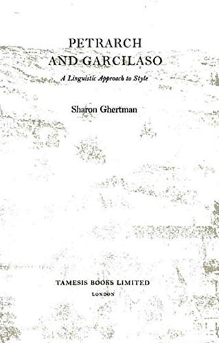 9780900411991: Petrarch and Garcilaso: A Linguistic Approach to Style
