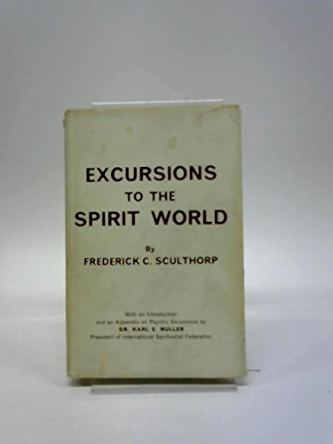 Excursions to the Spirit World: Sculthorp, Frederick C.