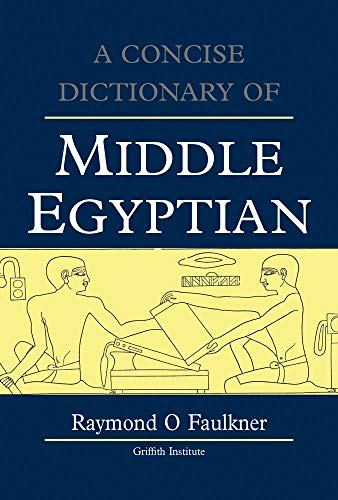 9780900416323: Concise Dictionary of Middle Egyptian (Egyptology: Griffith Institute) (Griffith Institute Publications)