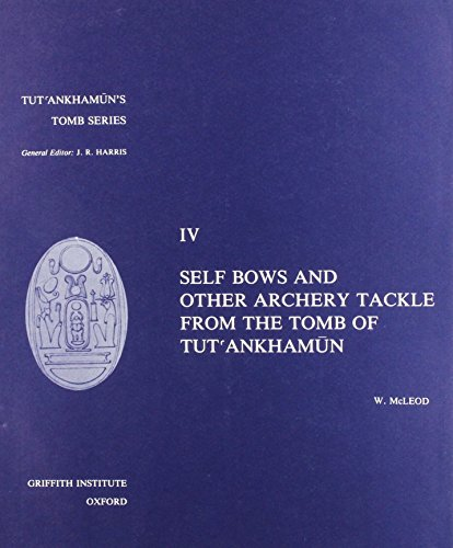 9780900416330: Self Bows and Other Archery Tackle from Tut'ankhamun's Tomb (Tut'ankhamun's Tomb Series)