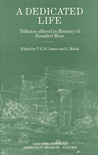9780900416569: A Dedicated Life: Tributes offered in memory of Rosalind Moss (Griffith Institute Publications)