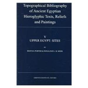 9780900416835: Topographical Bibliography of Ancient Egyptian Hieroglyphic Texts, Reliefs and Paintings: Upper Egypt v. 5 (Topographical Bibliography of Ancient Egyptian Hieroglyphic Texts, Reliefs and Paintings)