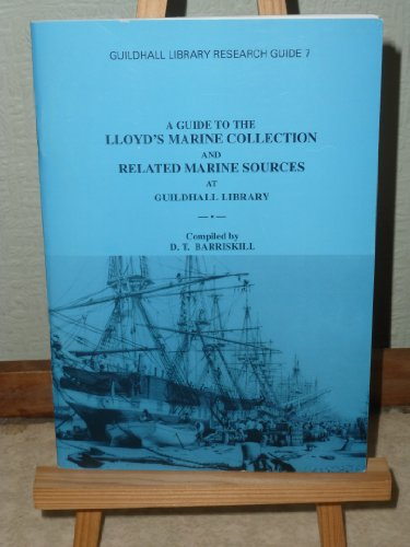 9780900422379: A Guide to the Lloyd's Marine Collection and Related Marine Sources at Guildhall Library (Guildhall Library Research Guides)