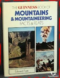 The Guinness Book Of Mountain And Mountaineering Facts And Feats: Pyatt, Edward