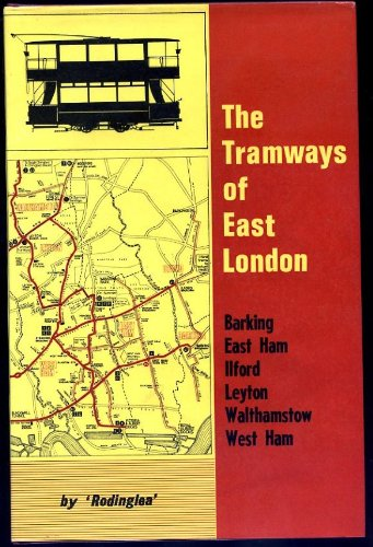 THE TRAMWAYS OF EAST LONDON;