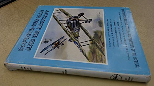 Sopwith : The Man and His Aircraft