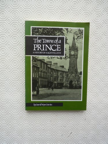 The Town of a Prince: A History: David Wyn Davies