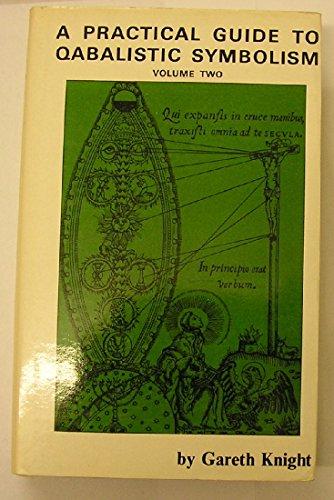 Practical Guide to Qabalistic Symbolism Vol 2: Knight, Gareth