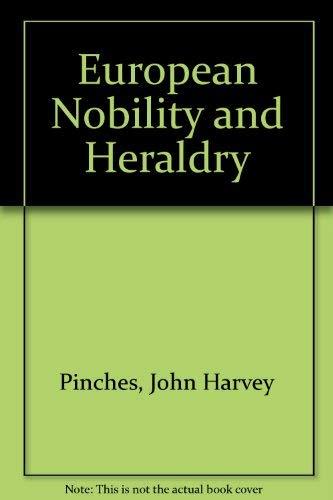 European Nobility and Heraldry: Pinches, John Harvey