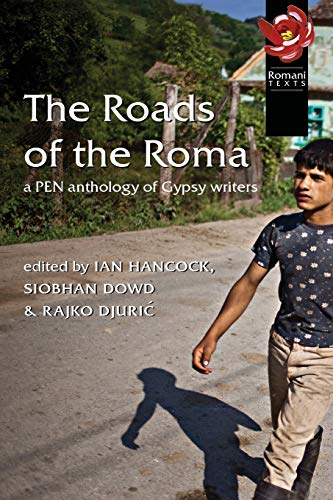 9780900458903: The Roads of the Roma: A Pen Anthology of Gypsy Writers (PEN American Center's threatened literature series)