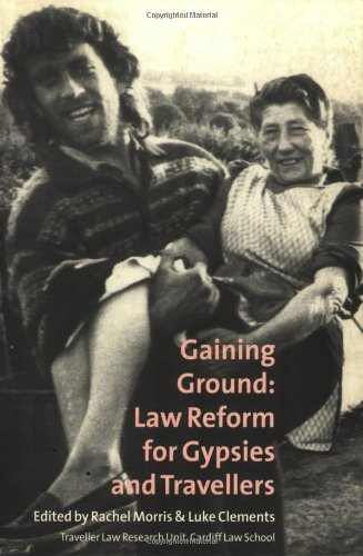 Graining Ground: Law Reform for Gypsies and: Rachel Morris, L.J.