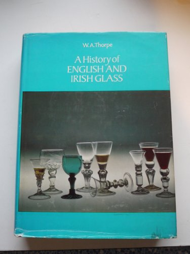 9780900470028: History of English and Irish Glass