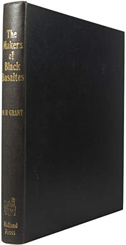 The Makers of Black Basaltes: Grant, Maurice H.