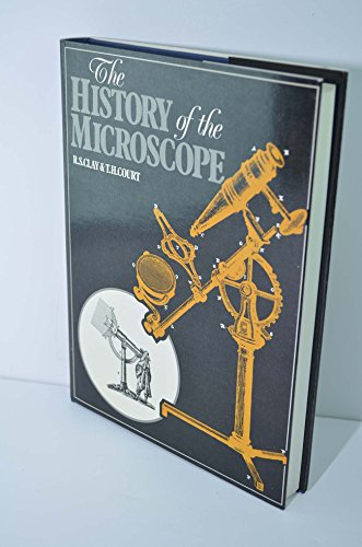 History of the Microscope: Clay, Reginald S. & Thomas H. Court