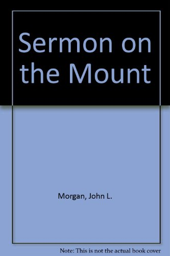 Sermon on the Mount (9780900471117) by John L. Morgan