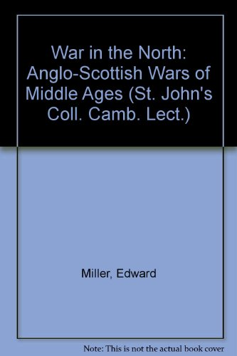 9780900480256: War in the North: Anglo-Scottish Wars of Middle Ages (St. John's Coll. Camb. Lect.)