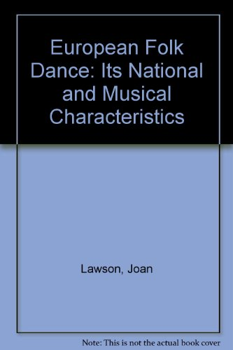 European Folk Dance: Its National and Musical Characteristics (9780900484490) by Joan Lawson