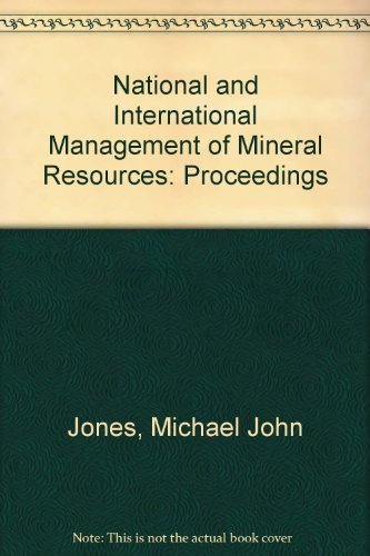 National and International Management of Mineral Resources: Michael John Jones,