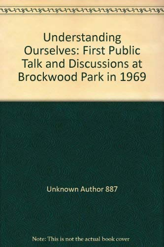 Understanding Ourselves: First Public Talk and Discussions at Brockwood Park in 1969 (9780900506147) by J. Krishnamurti