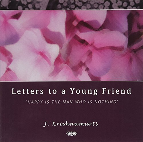 9780900506604: Letters to a Young Friend: Happy is the Man Who is Nothing