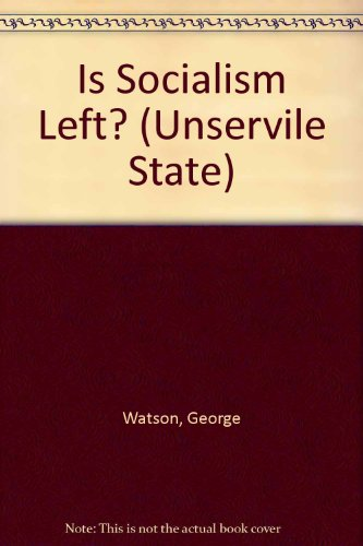 9780900520327: Is Socialism Left? (Unservile State)