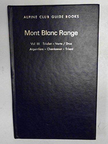 MONT BLANC RANGE VOLUME III TRIOLEET,VERTE/DRUS ARGENTIERE: Green, Lindsay N.