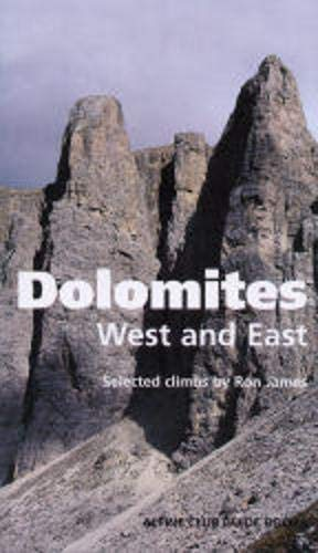 9780900523656: Dolomites, West and East: Alpine Club Climbing Guidebook