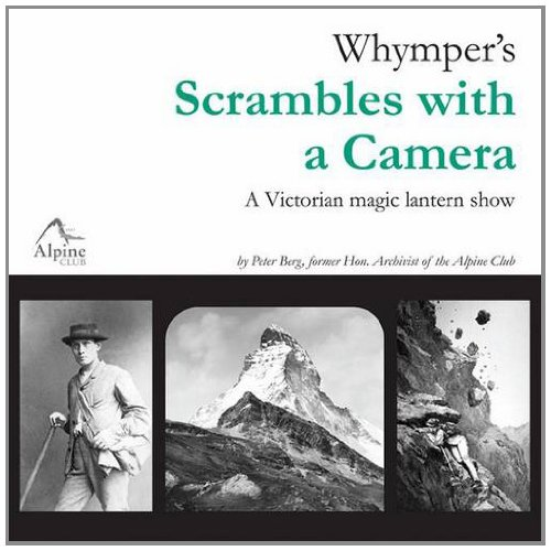 9780900523670: Whymper's Scrambles with a Camera: A Victorian Magic Lantern Show. Peter Berg