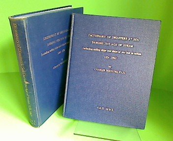 9780900528033: Dictionary of Disasters at Sea During the Age of Steam: Including Sailing Ships and Ships of War Lost in Action, 1824-1962