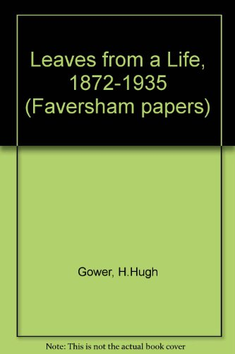 Leaves From A Life: A Fascinating Picture: Gower, Rev H