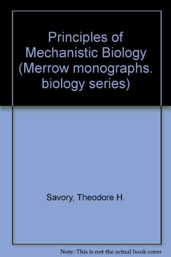 9780900541469: The principles of mechanistic biology (Merrow monographs: biology series; 1)
