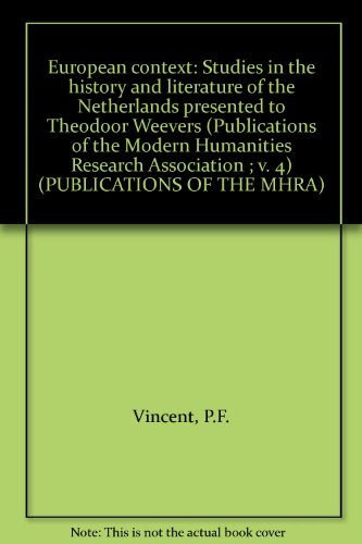European Context: Studies in the history and literature of the Netherlands presented to Theodoor ...